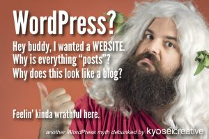 This god is confused. He wants a webisite, not a blog. Why is everything posts? What is this WordPress business?